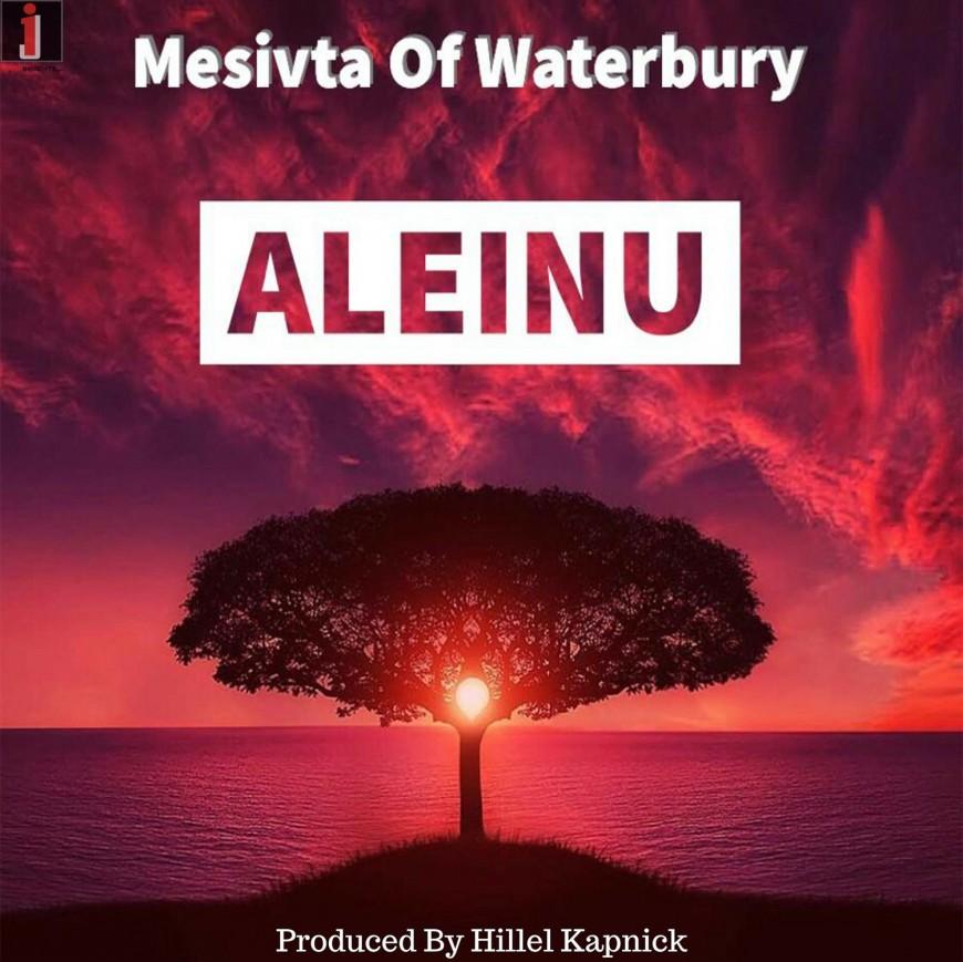 Mesivta of Waterbury – Aleinu ft. Eli Dachs and Yehuda Roll