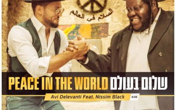 Avi Delevanti Feat. Nissim Black – Peace In The World [Official Music Video]