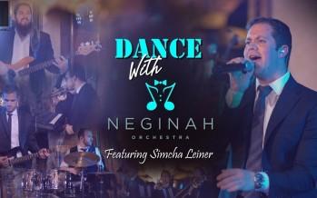 Dance with Neginah ft. Simcha Leiner