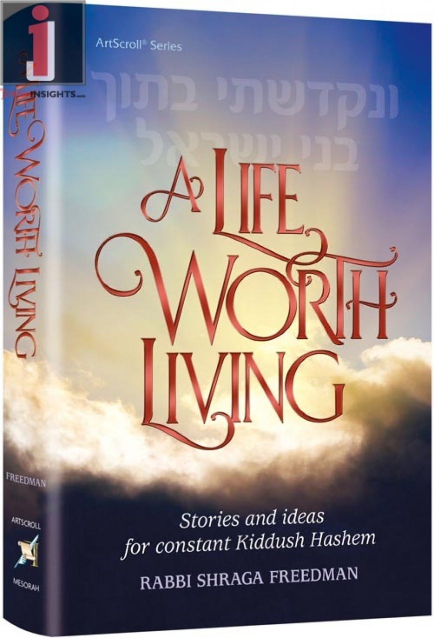 A Life Worth Living: Stories and Ideas for Constant Kiddush Hashem