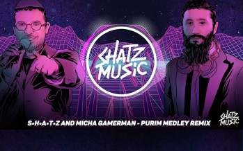 Purim Medley – Micha Gamerman (SHATZ Remix)