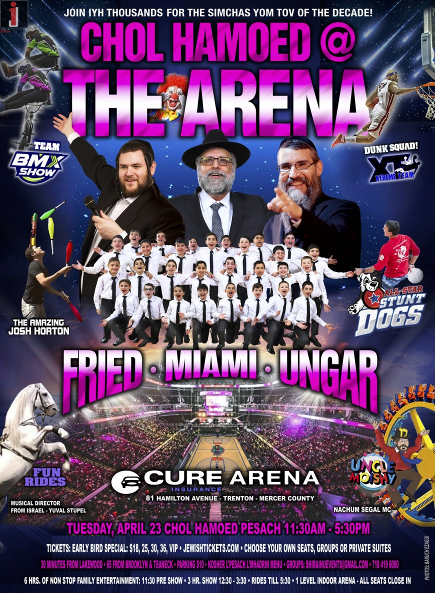 FRIED- UNGAR – MBC! – CHOL HAMOED @ THE ARENA!