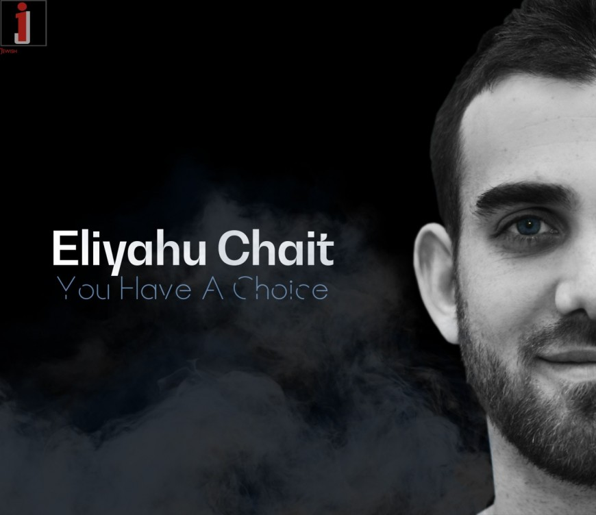 Eliyahu Chait – You Have A Choice (Official Lyric Video)