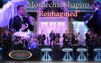 "Mordechai Shapiro ""REIMAGINED"" An Aaron Teitelbaum Production"