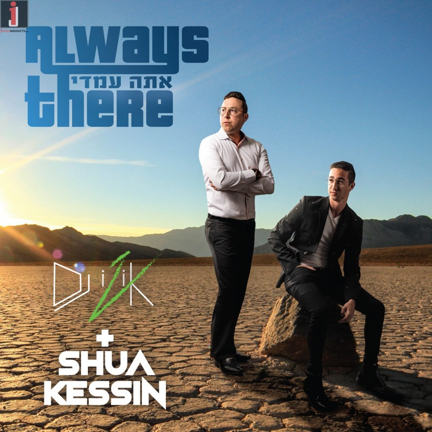 "DJ Izik & Singer/Composer Shua Kessin Team Up In New Song ""Always There!"""