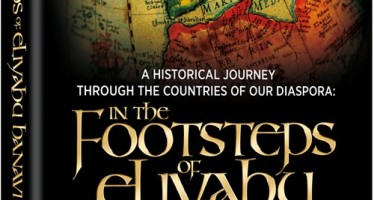 In The Footsteps of Eliyahu Hanavi: A historical journey through the countries of our diaspora