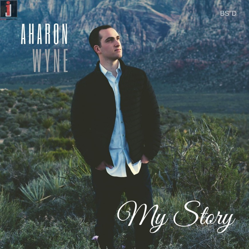 Aharon Wyne – My Story (Official Lyric Video)