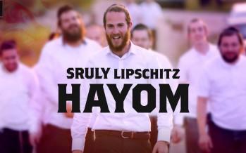 Sruly Lipschitz – Hayom [Official Music Video]