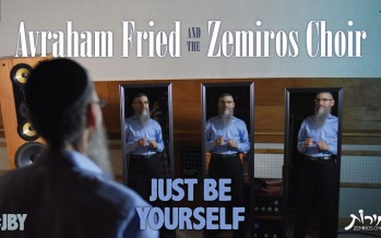 #JBY Just Be Yourself – Avraham Fried & Zemiros Choir [Official Acapella Video]