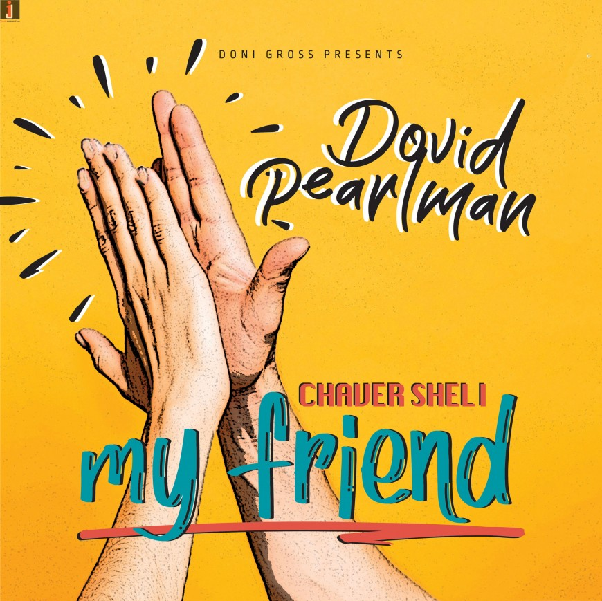 "Dovid Pearlman Releases New Summer Single ""Chaver Sheli"""