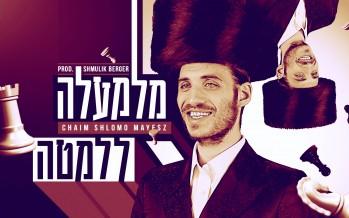 CHAIM SHLOMO MAYESZ – Milemala L'lemata [Official Music Video]