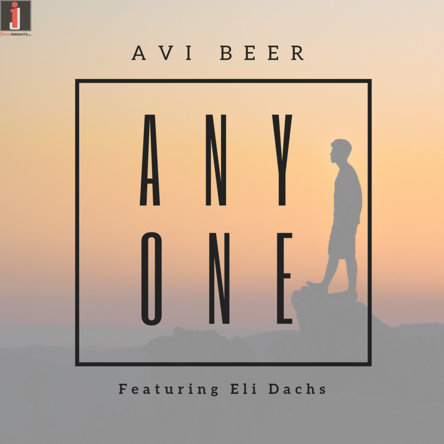 Avi Beer – Anyone (feat. Eli Dachs) [Official Audio]