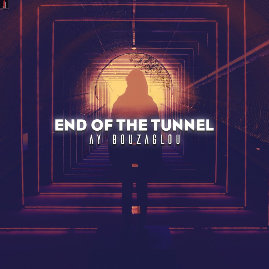 """AY Bouzaglou Releases New Single """"End Of The Tunnel"""" [Lyric Video]"""