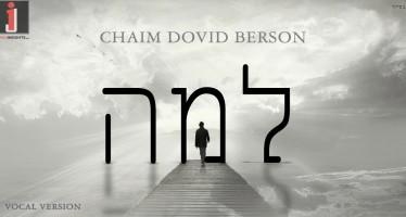 Chaim Dovid Berson – Lama Acapella
