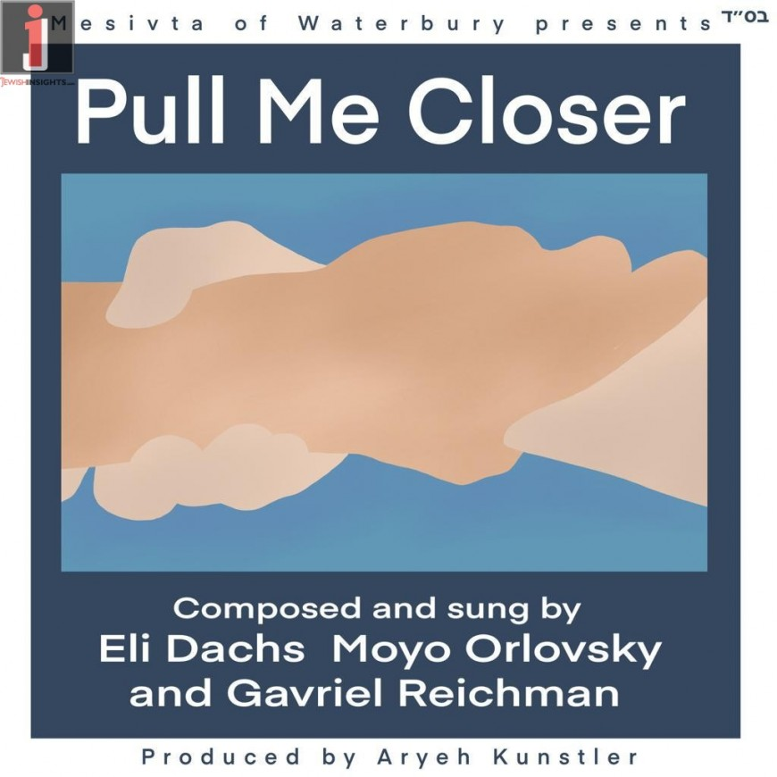 Pull Me Closer | Waterbury Mesivta