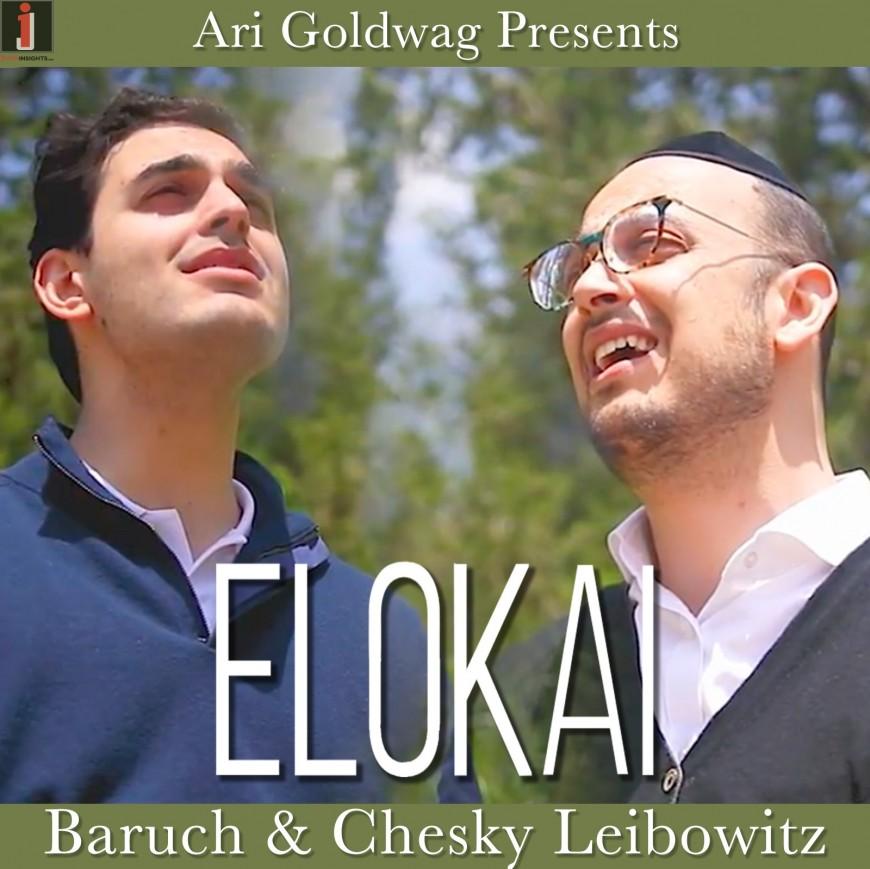 Ari Goldwag Presents Baruch & Chesky Leibowitz: Elokai