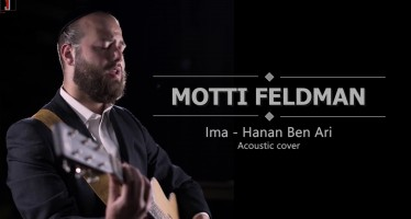Motti Feldman – Ima (Hanan Ben Ari Acoustic Cover)