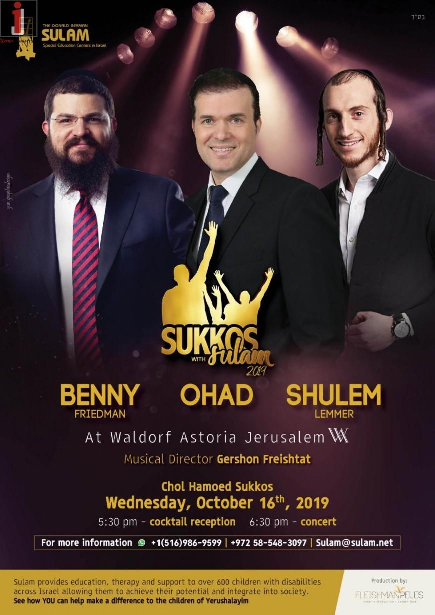 Sukkos With Sulam 2019: Benny Friedman, OHAD!, Shulem Lemmer