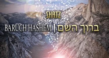 Shatz – Baruch Hashem