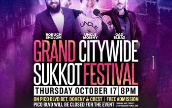GRAND CITYWIDE SUKKOT FESTIVAL: BORUCH SHOLOM, UNCLE MOISHY, GAD ELBAZ