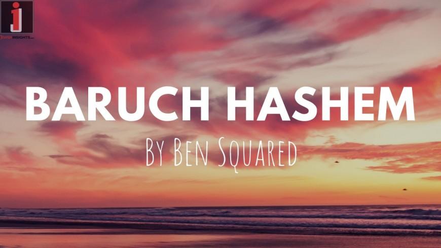 Ben Squared – Baruch Hashem