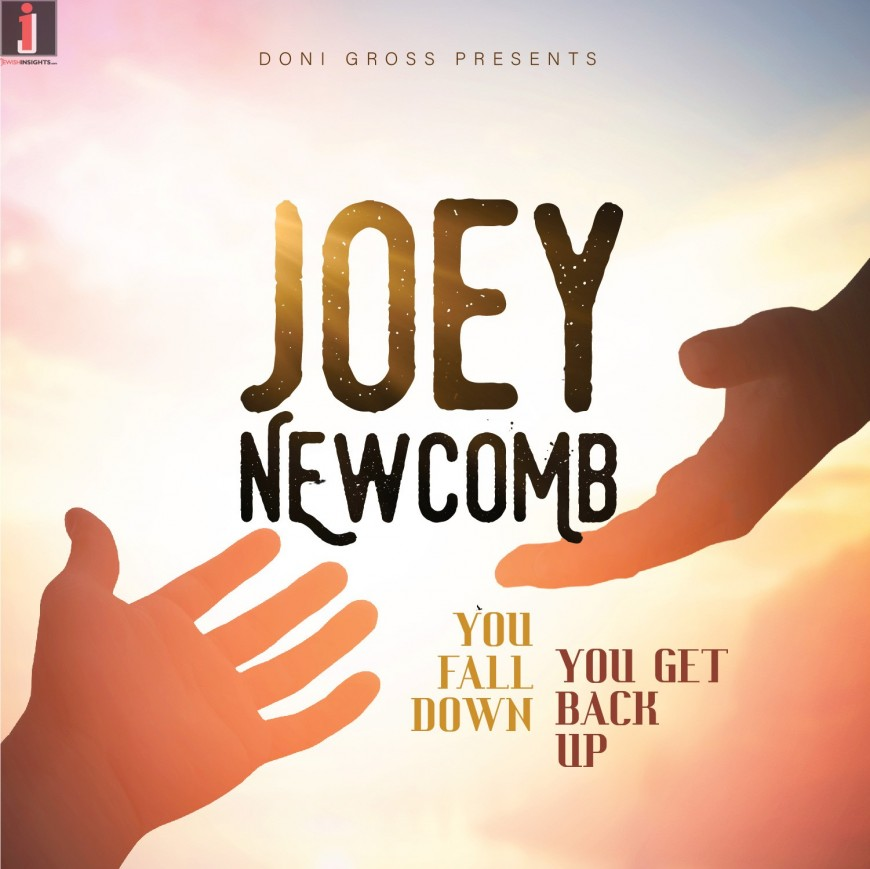 You Fall Down You Get Back Up – JOEY NEWCOMB (Official Audio)
