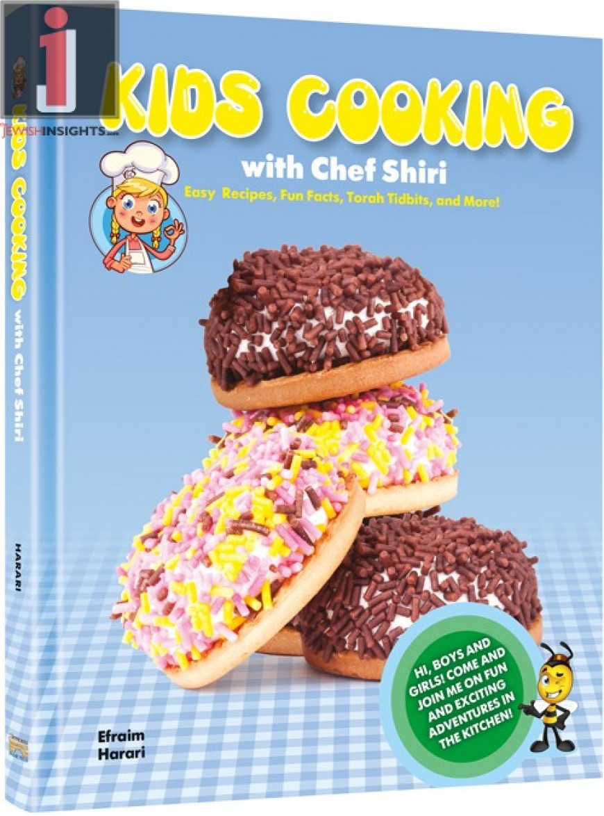 Kids Cooking With Chef Shiri – Easy Recipes, Fun Facts, Torah Tidbits and More!