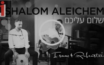 Isaac & Rubenstein – Shalom Aleichem