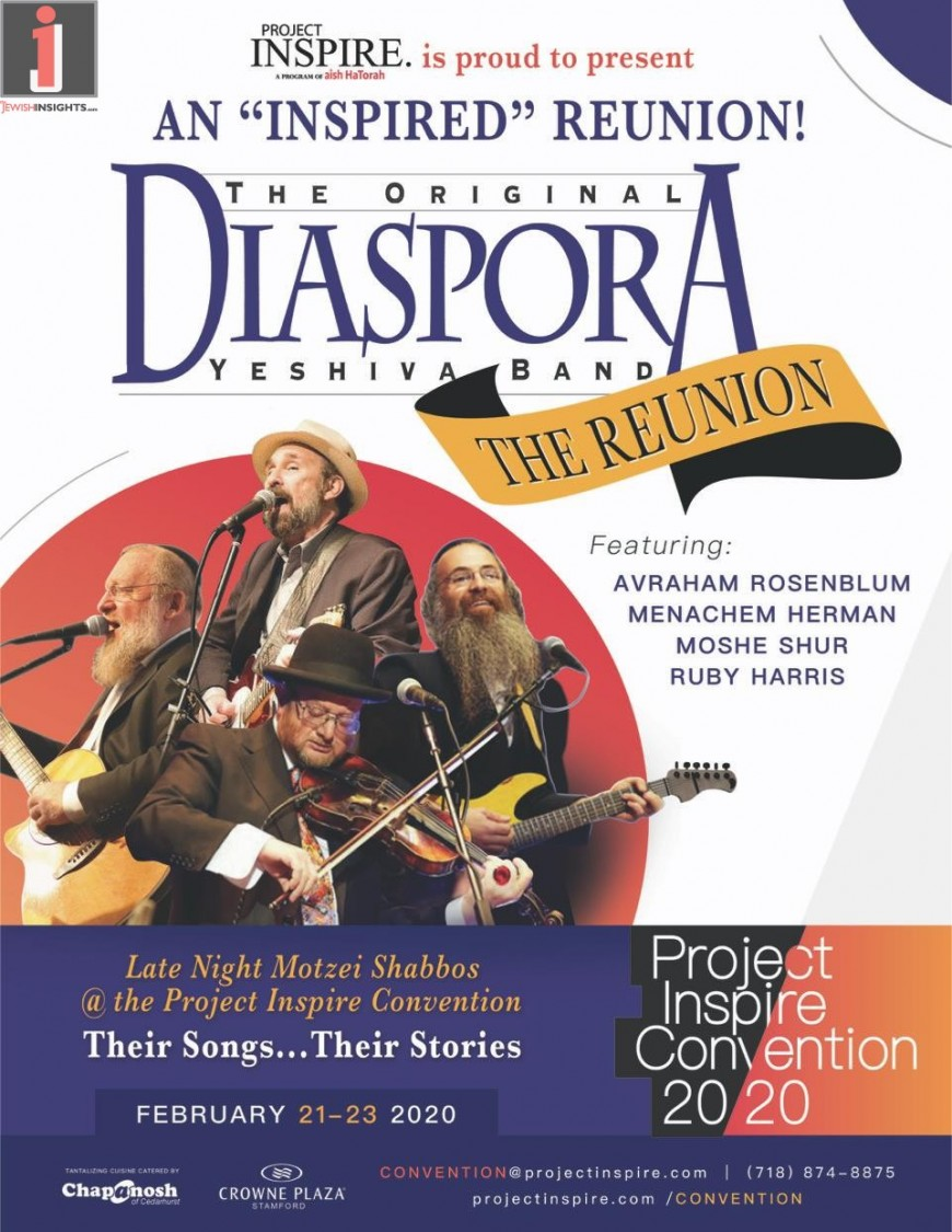"Project Inspire Is Proud To Present: An ""Inspired"" Reunion! The Original DIASPORA YESHIVA BAND – The Reunion"