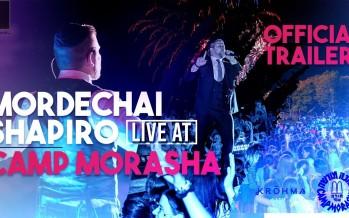 MORDECHAI SHAPIRO LIVE AT CAMP MORASHA ft. KROHMA (Official Trailer)