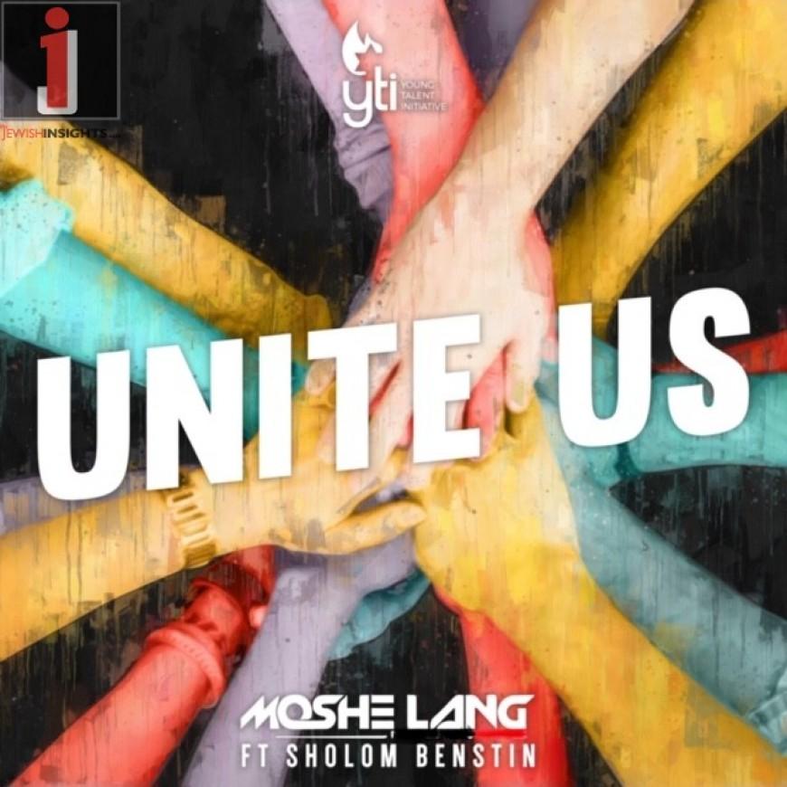 Moshe Lang – Unite Us (feat.Sholom Benstien)