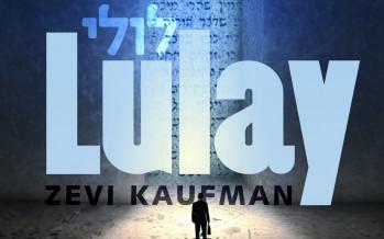 Lulay – Zevi Kaufman- In Honor of Siyum HaShas 2020