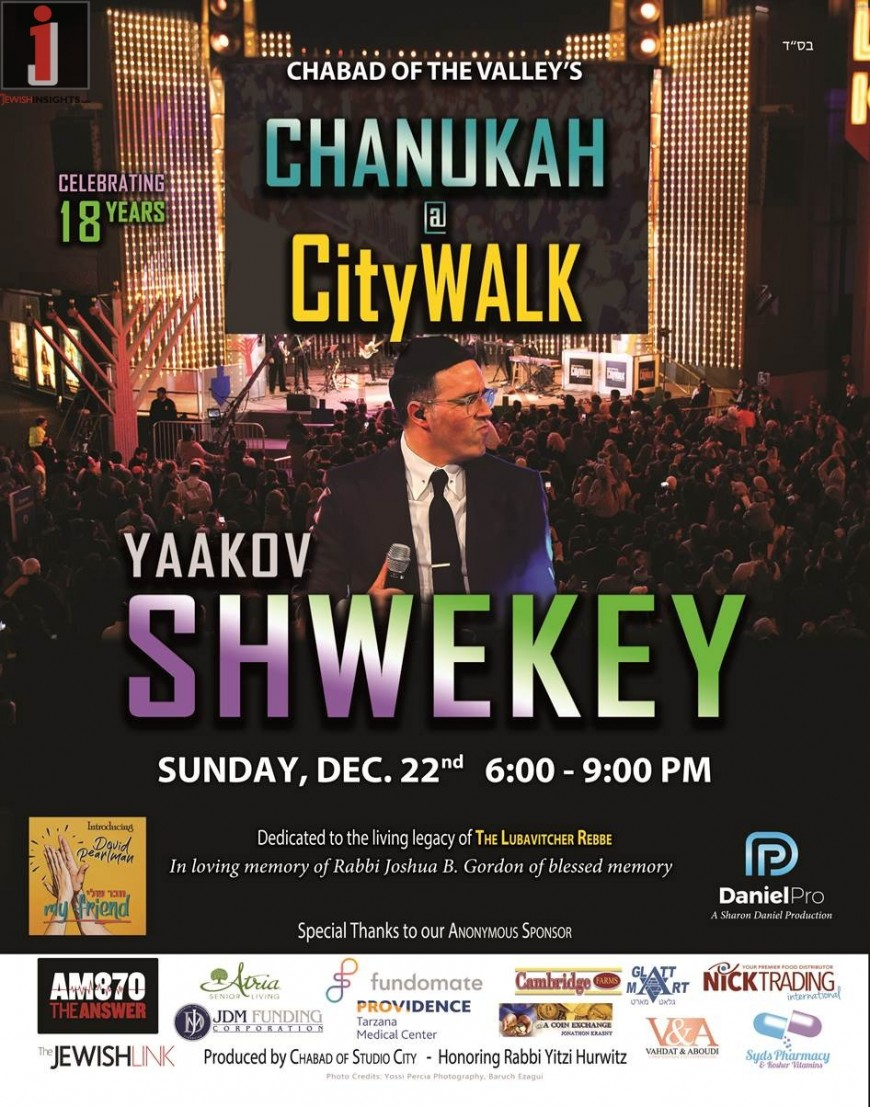 CHABAD OF THE VALLEY TO HOST LARGEST CHANUKAH CELEBRATION ON THE WEST COAST AT UNIVERSAL STUDIOS CITYWALK YAAKOV SHWEKEY TO HEADLINE EVENT