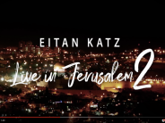 Eitan Katz: Live In Jerusalem 2 – Now Available!