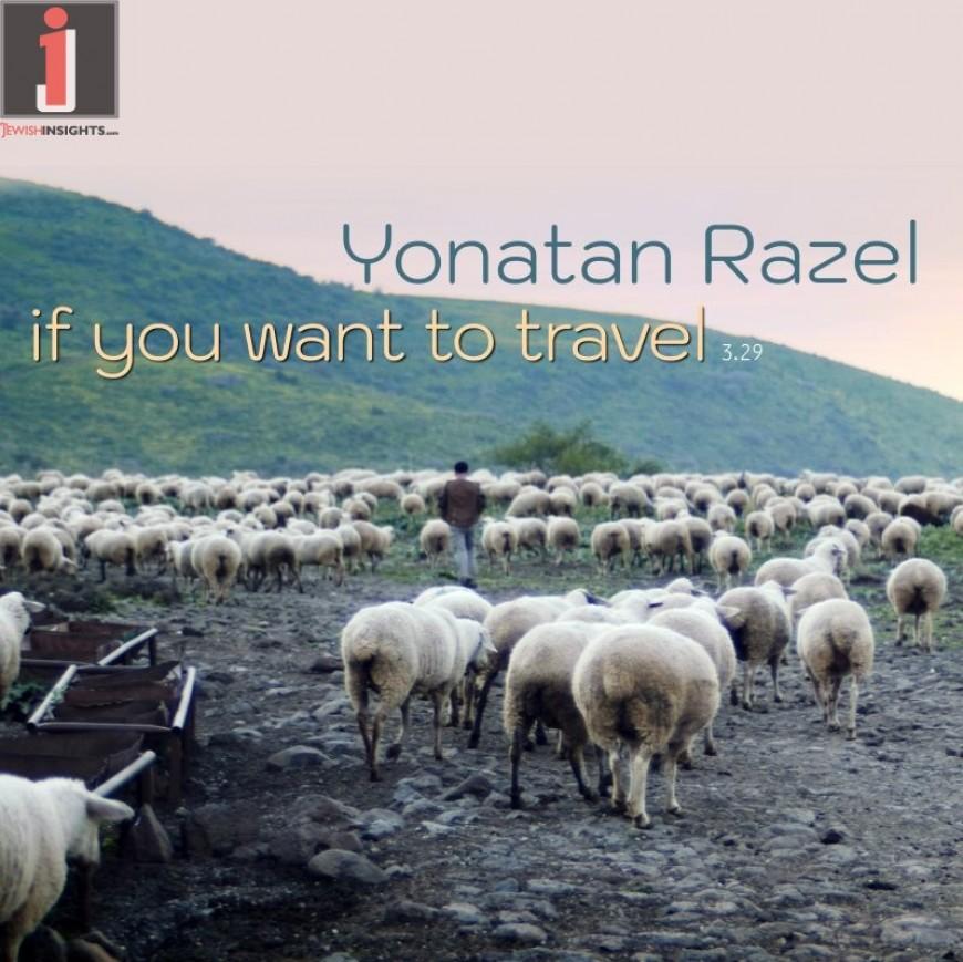 Yonatan Razel  – If You Want To Travel [Music Video]
