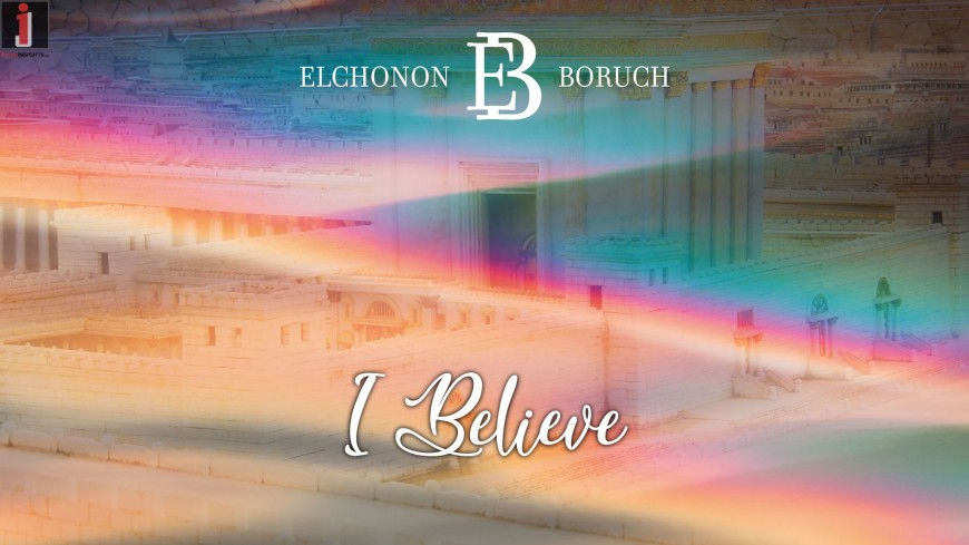 Elchonon Boruch With A Song of Chizuk – I Believe [Lyrical Video]