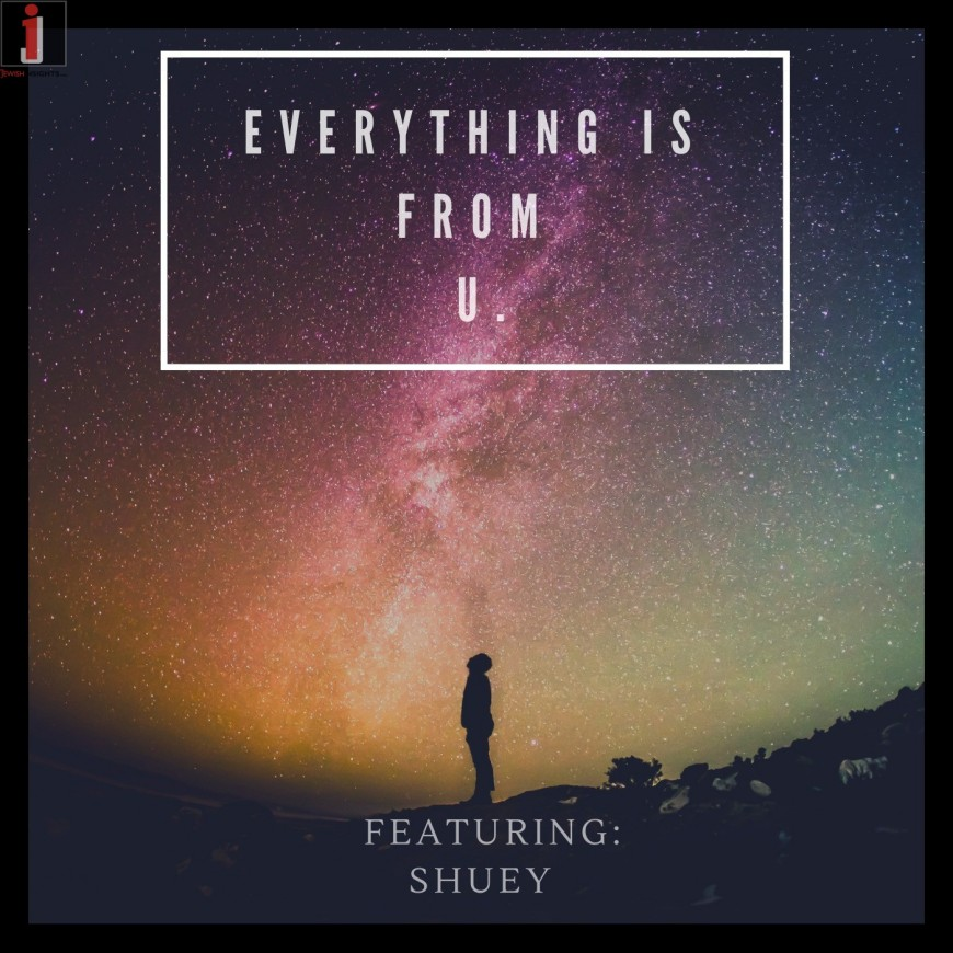 Moshe Siegel – Everything Is From You feat. Shuey