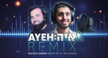 Reuven Garber – AYEH! REMIX (DJ Roi Cohen)