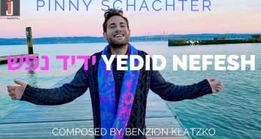 """Yedid Nefesh"" – Pinny Schachter – Composed by Benzion Klatzko"