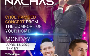NACHAS – Chol Hamoed Pesach 2020 -Online Concert