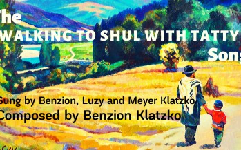 """""""Walking to Shul With Tatty"""" – Composed and Performed by Benzion Klatzko and Kids"""