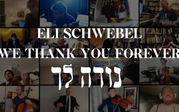 Eli Schwebel – Nodeh Lecha (A 20 Piece Remote Corona Style Gratitude Prayer)