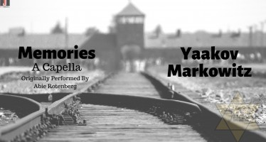 "Yom HaShoah Release: ""Memories"" by Yaakov Markowitz (A Capella Cover)"