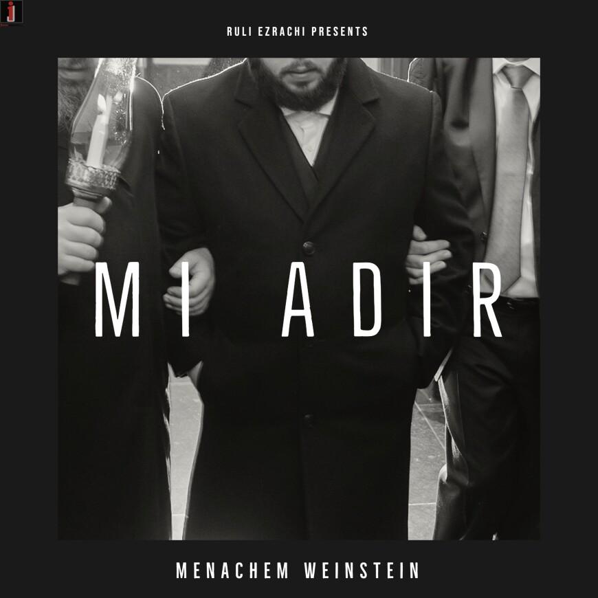 Menachem Weinstein – Mi Adir [Official Audio]