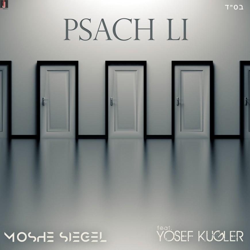 Moshe Siegel – Psach Li (feat. Yosef Kugler)