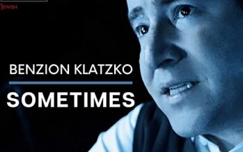 Benzion Klatzko – SOMETIMES [Official Music Video]