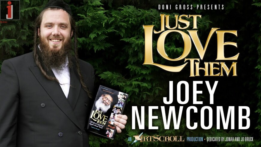 JUST LOVE THEM – Joey Newcomb – Echoing The Song Of Reb Dovid Trenk