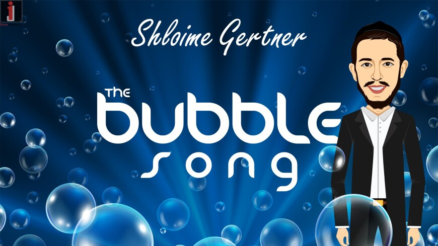 "Shloime Gertner In A New Animated Music Video ""Bubbles"""