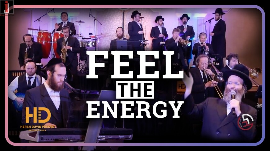 Feel The Energy! Hershy Posner ft. R' Shloime Taussig & Lev Choir