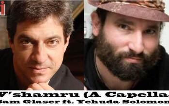 Sam Glaser Feat. Yehuda Solomon – V'shamru Acapella